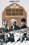 Son Mekke Emiri Şerif Ali Haydar Paşa Anlatıyor & Osmanlı Arabistan'ı Nasıl Kaybetti?