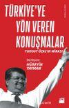 Türkiye'ye Yön Veren Konuşmalar  & Turgut Özal'ın Mirası