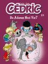 Cedric 25 / Bu Adamın Nesi Var?