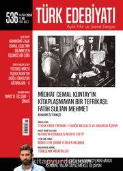 Türk Edebiyatı Aylık Fikir ve Sanat Dergisi Haziran 2018 Sayı: 536