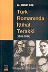 Türk Romanında İttihat Terakki (1908/2004)