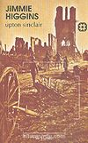 Jimmie Higgins & Birinci Dünya Savaşı'nda Amerikalı Bir Sosyalist İşçinin Romanı