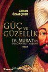 Güç ve Güzellik IV. Murat'ın Olağandışı Yaşamı
