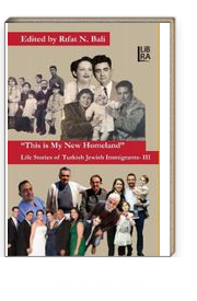 This is My New Homeland & Life Stories of Turkish Jewish Immigrants III