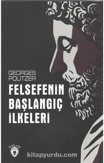 Felsefenin Başlangıç İlkeleri - Georges Politzer pdf epub