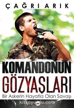 Komandonun Gözyaşları - Çağrı Arık pdf epub