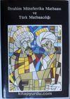 İbrahim Müteferrika Matbaası ve Türk Matbaacılığı (Kod: 3-H-6)