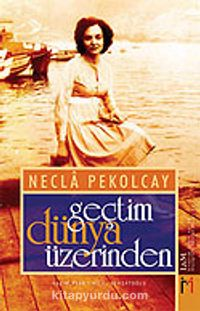 Geçtim Dünya Üzerinden - Prof. Dr. Necla Pekolcay pdf epub