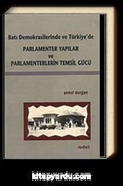 Parlamenter Yapılar ve Parlamenterlerin Temsil Gücü & Batı Demokrasilerinde ve Türkiye'de