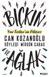 Bıçkın ve Ağlak & Yeni Türkiye'nin Hikayesi
