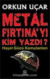 Metal Fırtına'yı Kim Yazdı?