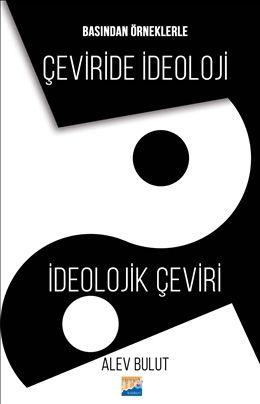 Basından Örneklerle Çeviride İdeoloji İdeolojik Çeviri - Alev Bulut pdf epub