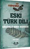 2018 Minyatür Eski Türk Dili Tamamı Çözümlü Soru Bankası