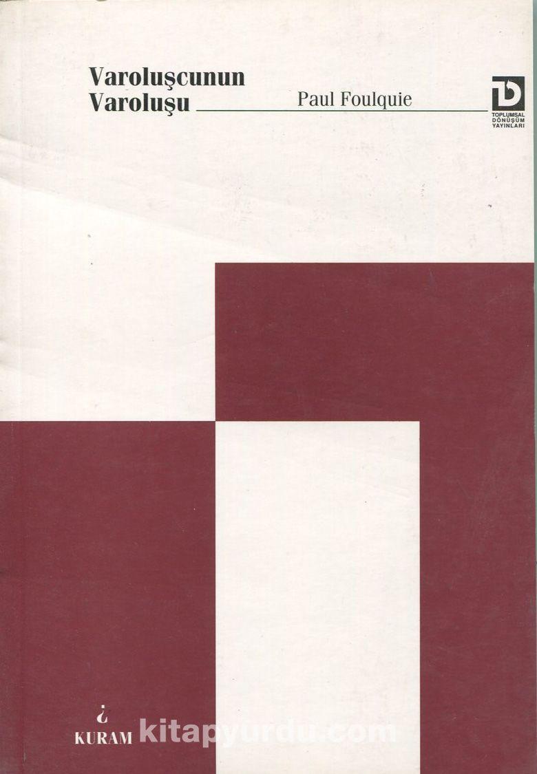 Varoluşcunun Varoluşu - Paul Foulquie pdf epub