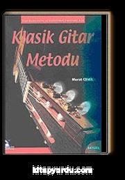 Yeni Başlayanlar İçin ve Geliştirmek İsteyenler İçin Klasik Gitar Metodu