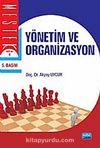 Yönetim ve Organizasyon / Dr. Akyay Uygur