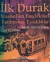 İlk Durak/İstanbul'un Entelektüel Tarihinden Tanıklıklar