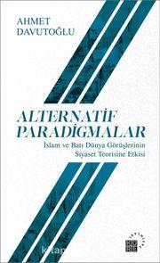 Alternatif Paradigmalar & İslam ve Batı Dünya Görüşlerinin Siyaset Teorisine Etkisi