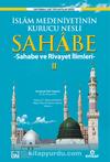 İslam Medeniyetinin Kurucu Nesli Sahabe 2 & Sahabe ve Rivayet İlimleri