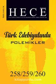 Sayı:258-259-260 2018 Hece Aylık Edebiyat Dergisi Özel Sayısı Dosya: Türk Edebiyatında Polemikler