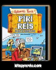 Piri Reis ve Acayip Haritası