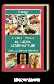 Abur Cubura En Güzel Alternatifler & Sağlıklı,Lezzetli, Doyurucu, Pratik Tarifler