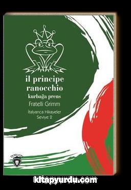Il Principe Ranocchio (Kurbağa Prens) İtalyanca Hikayeler Seviye 2