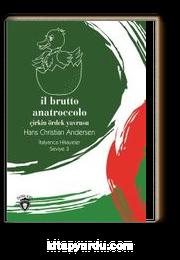 İl Brutto Anatroccolo (Çirkin Ördek Yavrusu) İtalyanca Hikayeler Seviye 3
