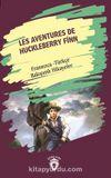 Les Aventures De Huckleberry Finn (Huckleberry Finn´İn Maceraları) Fransızca Türkçe Bakışımlı Hikaye