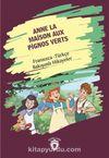Anne La Maison Aux Pignos Verts (Yeşilin Kızı Anne) Fransızca Türkçe Bakışımlı Hikayeler