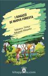I Ragazzi Di Nuova Foresta (Yeni Ormanın Çocukları) İtalyanca Türkçe Bakışımlı Hikayeler