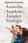 Anatolia (Anadolu) İsimler Sözlüğü