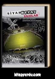 Siyah Beyaz Yazılar 2 & 2008-2009 Sezonu Şampiyonluğun Öyküsü