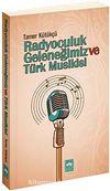 Radyoculuk Geleneğimiz ve Türk Musikisi