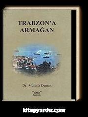 Trabzon'a Armağan