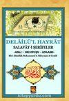 Delailü'l Hayrat Salavat-ı Şerifeler (Aslı - Okunuşu - Anlamı)