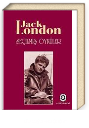 Seçilmiş Öyküler - Jack London (Ciltli)