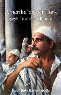 Amerika'da Bir TürkŞeyh Tosun'un Hatıratı