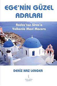 Ege'nin Güzel AdalarıRodos'tan Siros'a Yelkenle Mavi Macera - Deniz Naz Lenger pdf epub