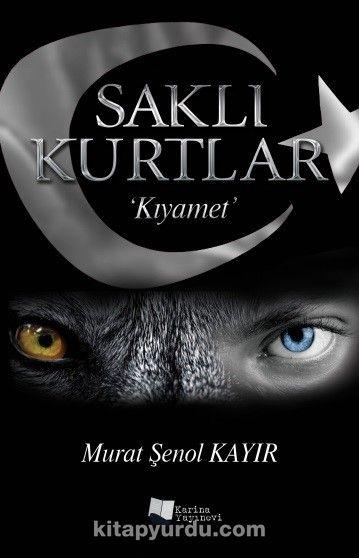 Saklı Kurtlar / Kıyamet - Murat Şenol Kayır pdf epub