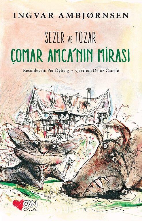 Sezer ve TozarÇomar Amca'nın Mirası - İngvar Ambjörnsen pdf epub