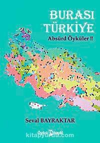 Burası TürkiyeAbsürd Öyküler!! - Seval Bayraktar pdf epub
