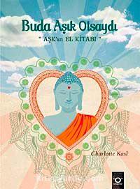 Buda Aşık Olsaydı & Aşk ın  El Kitabı