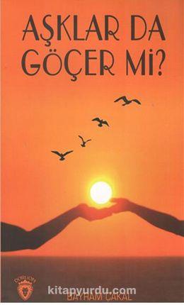 Aşklar Da Göçer Mi? - Bayram Çakal pdf epub