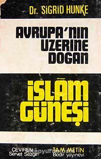Avrupa'nın Üzerine Doğan İslam Güneşi 6-F-24 - Sigrid Hunke pdf epub