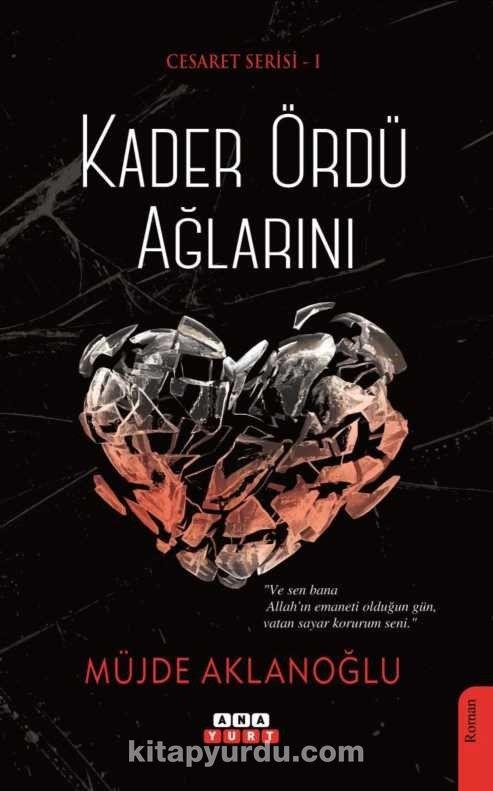 Kader Ördü Ağlarını / Cesaret Serisi 1 - Müjde Aklanoğlu pdf epub