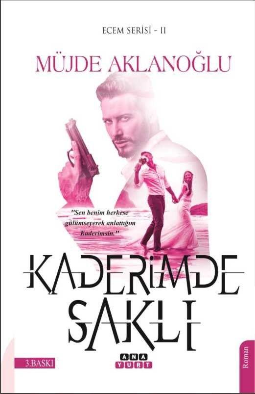 Kaderimde Saklı / Ecem Serisi 2 - Müjde Aklanoğlu pdf epub