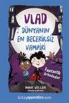 Vlad Dünyanın En Beceriksiz Vampiri 2 / Fantastik Arkadaşlar