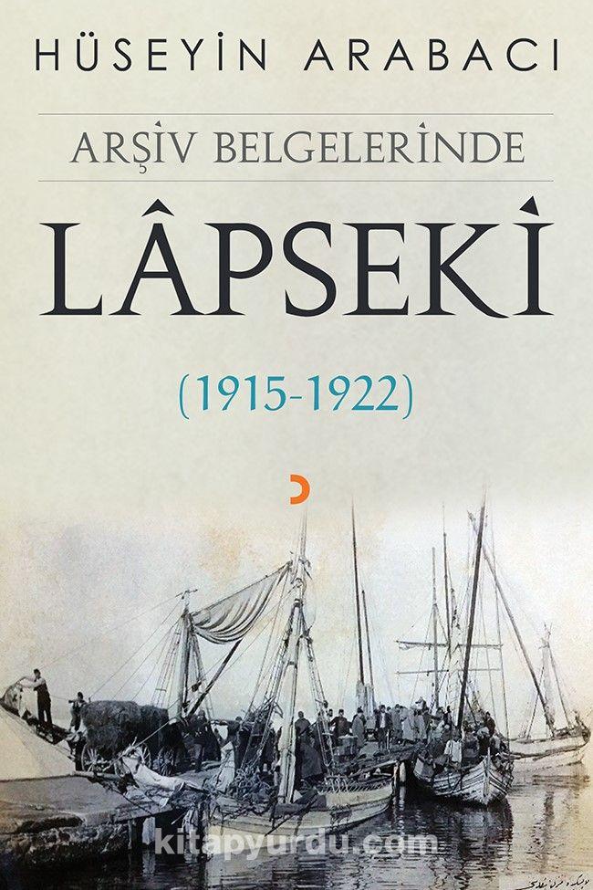 Arşiv Belgelerinde Lapseki (1915-1922) - Hüseyin Arabacı pdf epub