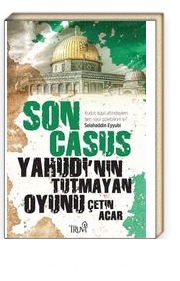 Son Casus & Yahudi'nin Tutmayan Oyunu